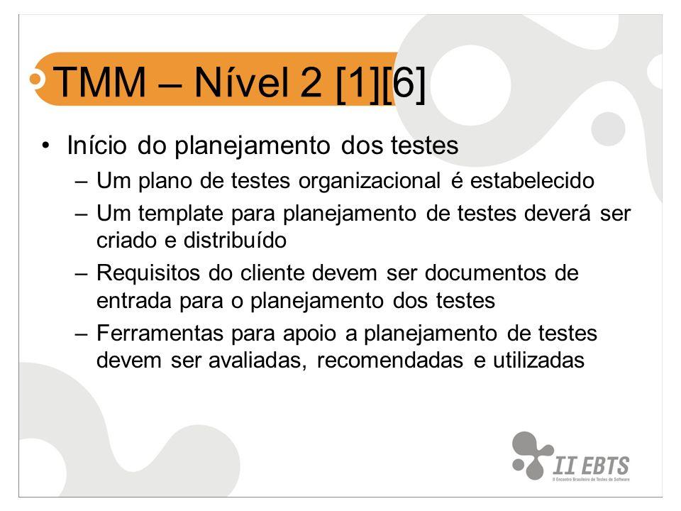 TMM – Nível 2 [1][6] Início do planejamento dos testes